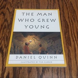 The Man Who Grew Young by Daniel Quinn